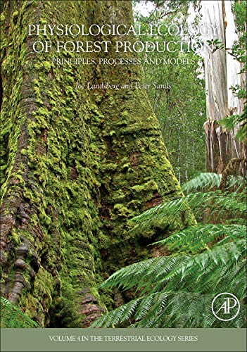 9780123744609: Physiological Ecology of Forest Production: Principles, Processes and Models: 4 (Terrestrial Ecology)