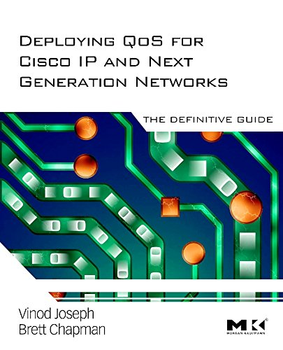 9780123744616: Deploying QoS for Cisco IP and Next Generation Networks: The Definitive Guide