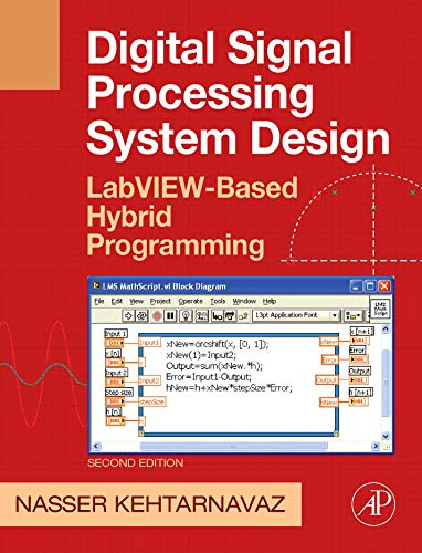 9780123744906: Digital Signal Processing System Design, Second Edition: LabVIEW-Based Hybrid Programming (Digital Signal Processing SET)