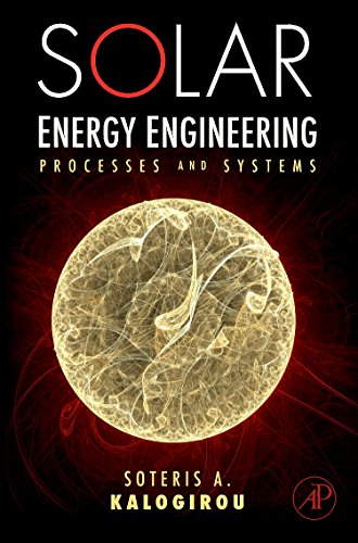 9780123745019: Solar Energy Engineering: Processes and Systems