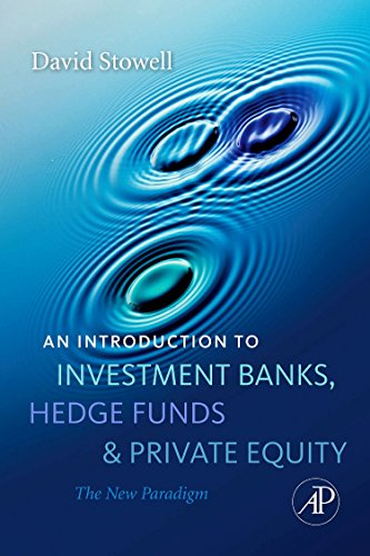 9780123745033: An Introduction to Investment Banks, Hedge Funds, and Private Equity: The New Paradigm