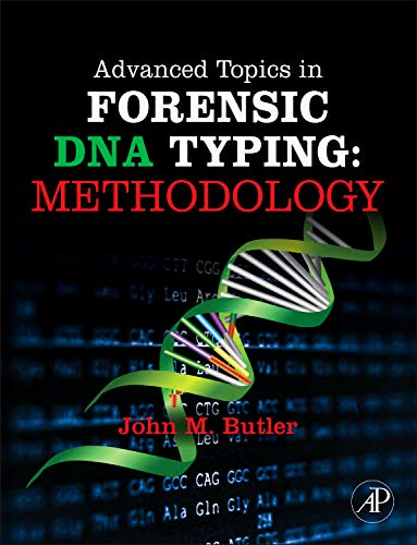 9780123745132: Advanced Topics in Forensic DNA Typing: Methodology