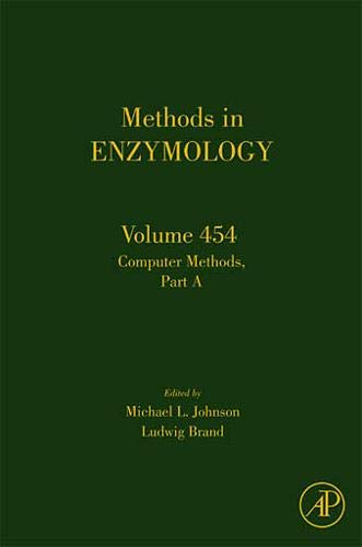 9780123745521: Computer Methods Part A, Volume 454 (Methods in Enzymology)