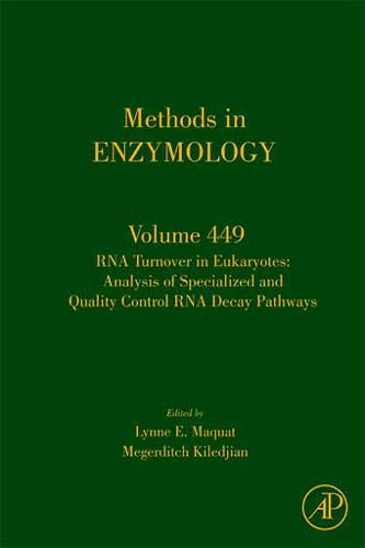 9780123745842: RNA Turnover in Eukaryotes: Analysis of Specialized and Quality Control RNA Decay Pathways, Volume 449 (Methods in Enzymology)