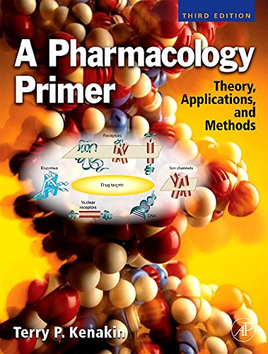 9780123745859: A Pharmacology Primer, Third Edition: Theory, Application and Methods