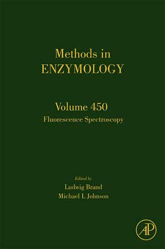 9780123745866: Fluorescence Spectroscopy, Volume 450 (Methods in Enzymology)