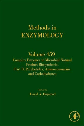 9780123745910: Complex Enzymes in Microbial Natural Product Biosynthesis, Part B: Polyketides, Aminocoumarins and Carbohydrates, Volume 459 (Methods in Enzymology)