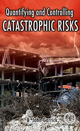 9780123746016: Quantifying and Controlling Catastrophic Risks,