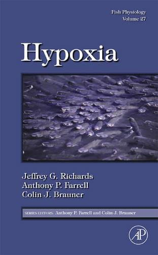 9780123746320: Fish Physiology: Hypoxia, Volume 27
