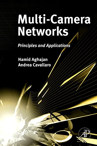 9780123746337: Multi-Camera Networks: Principles and Applications