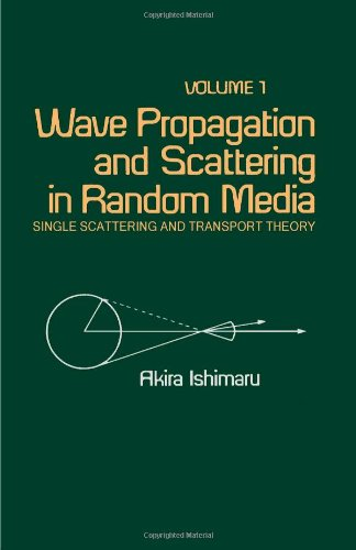 9780123747013: Wave Propagation and Scattering in Random Media. Vol 1: Single Scattering and Transport Theory