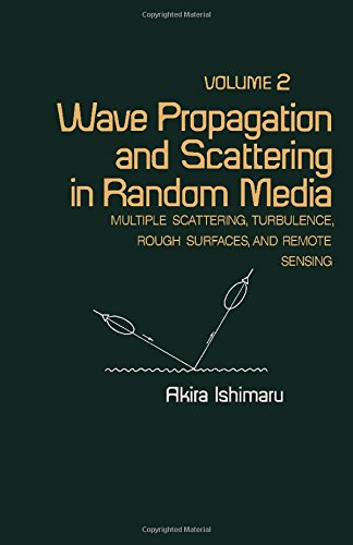 9780123747020: Wave Propagation and Scattering in Random Media. Vol 2: Multiple Scattering, Turbulence, Rough Surfaces, and Remote-Sensing
