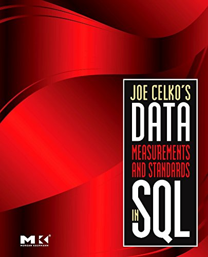 9780123747228: Joe Celko's Data, Measurements and Standards in SQL (Morgan Kaufmann Series in Data Management Systems)