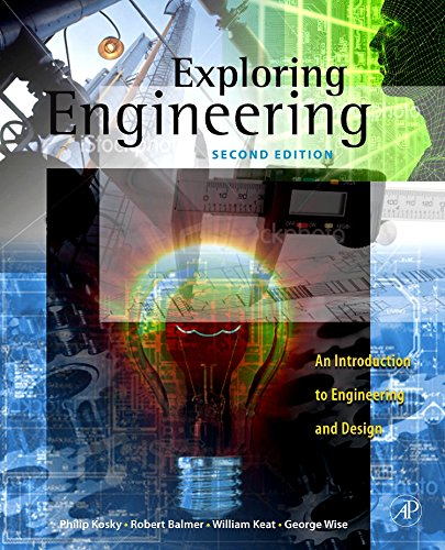 9780123747235: Exploring Engineering: An Introduction for Freshmen to Engineering and to the Design Process