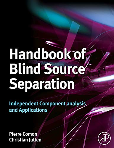 9780123747266: Handbook of Blind Source Separation: Independent Component Analysis and Applications
