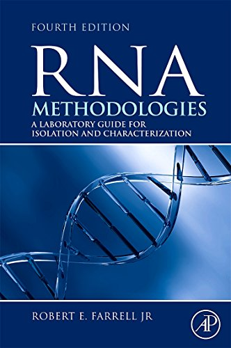 9780123747273: RNA Methodologies, Fourth Edition: Laboratory Guide for Isolation and Characterization