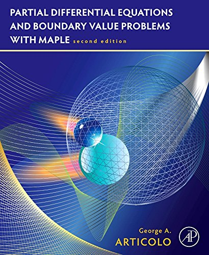 9780123747327: Partial Differential Equations and Boundary Value Problems with Maple, Second Edition