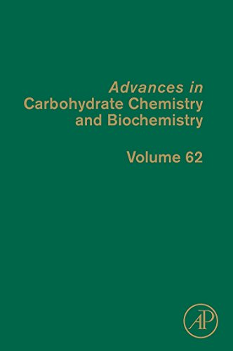9780123747433: Advances in Carbohydrate Chemistry and Biochemistry, Volume 62