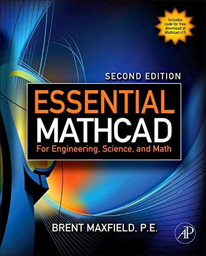 Essential Mathcad for Engineering, Science, and Math,: Maxfield, Brent