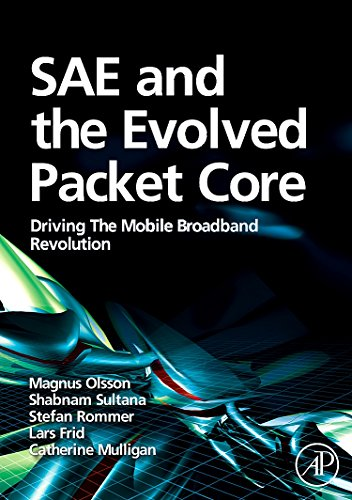 9780123748263: SAE and the Evolved Packet Core: Driving the Mobile Broadband Revolution