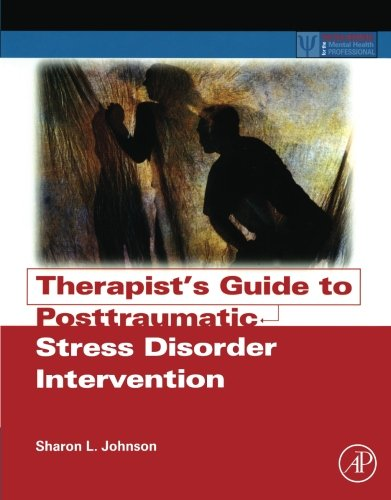 9780123748515: Therapist's Guide to Posttraumatic Stress Disorder Intervention (Practical Resources for the Mental Health Professional)