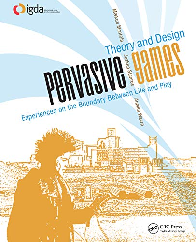 9780123748539: Pervasive Games: Theory and Design