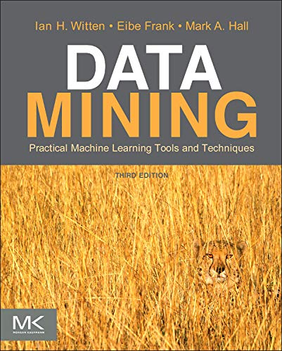 Data Mining: Practical Machine Learning Tools and: Ian H. Witten,