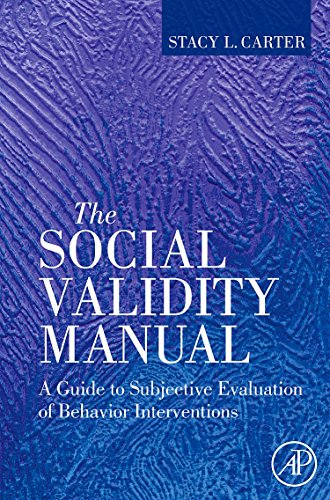 9780123748973: The Social Validity Manual: A Guide to Subjective Evaluation of Behavior Interventions in Applied Behavior Analysis