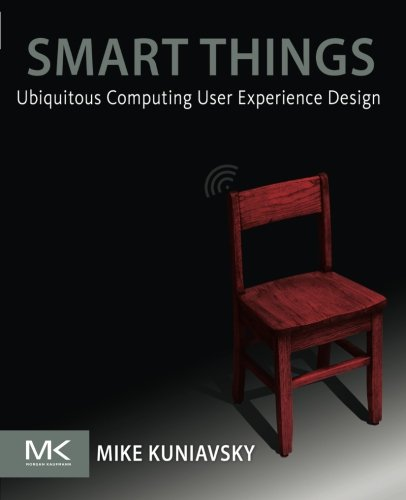 9780123748997: Smart Things: Ubiquitous Computing User Experience Design