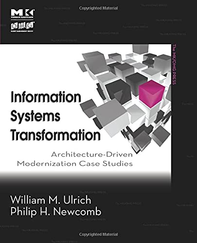 9780123749130: Information Systems Transformation: Architecture-Driven Modernization Case Studies (The MK/OMG Press)