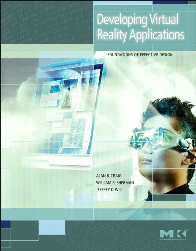 Developing Virtual Reality Applications : Foundations of: Jeffrey D. Will;