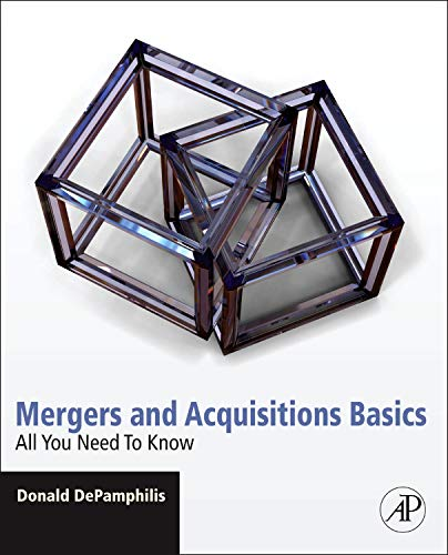 Mergers and Acquisitions Basics: All You Need To Know: DePamphilis, Donald