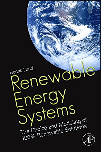 9780123750280: Renewable Energy Systems: The Choice and Modeling of 100% Renewable Solutions