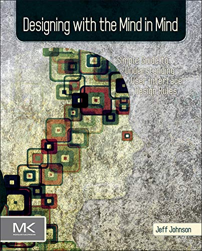9780123750303: Designing with the Mind in Mind: Simple Guide to Understanding User Interface Design Rules