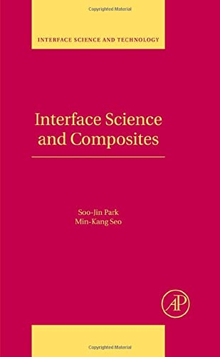 9780123750495: Interface Science and Composites, Volume 18 (Interface Science and Technology)
