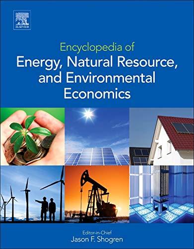 Encyclopedia of Energy, Natural Resource, and Environmental Economics (Hardback)