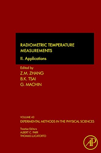 9780123750914: Radiometric Temperature Measurements, Volume 43: II. Applications (Experimental Methods in the Physical Sciences)
