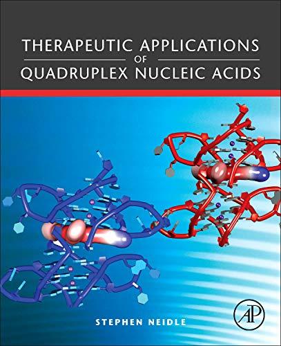 9780123751386: Therapeutic Applications of Quadruplex Nucleic Acids