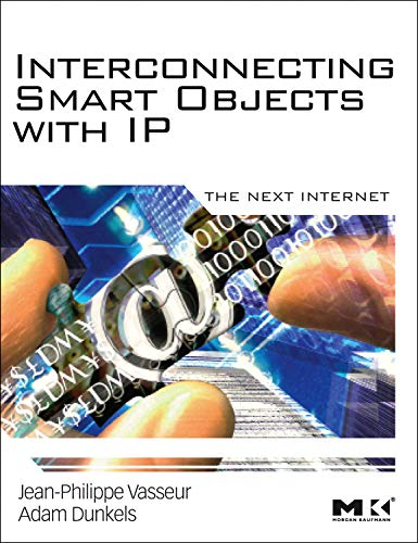 9780123751652: Interconnecting Smart Objects with IP: The Next Internet