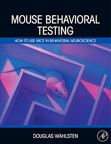 9780123756749: Mouse Behavioral Testing: How to Use Mice in Behavioral Neuroscience