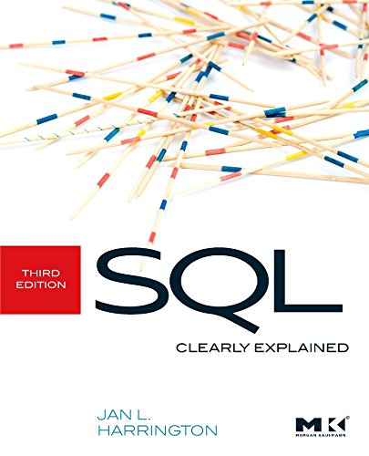 9780123756978: SQL Clearly Explained, (The Morgan Kaufmann Series in Data Management Systems)