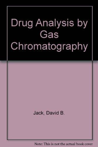 Drug Analysis by Gas Chromatography: Jack, David