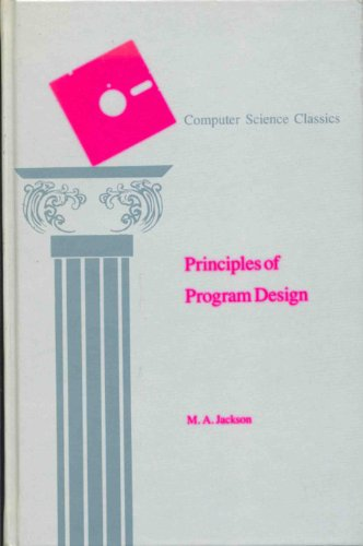 9780123790507: Principles of Program Design (APIC)