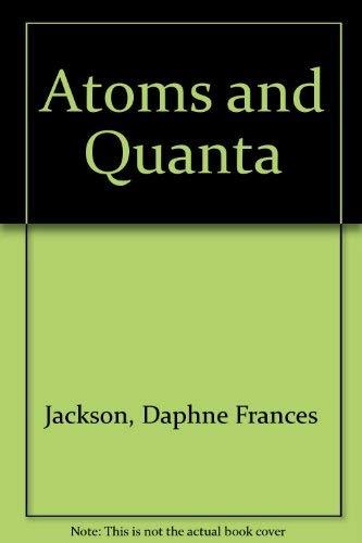 9780123790750: Atoms and Quanta