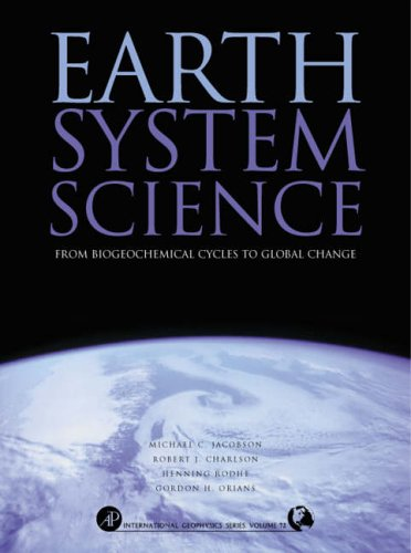 9780123793706: Earth System Science: From Biogeochemical Cycles to Global Changes (International Geophysics)