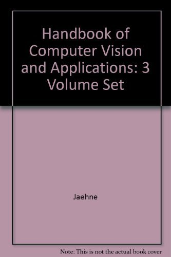 9780123798305: Handbook of Computer Vision and Applications, Three-Volume Set: Handbook of Computer Vision and Applications, Second Edition
