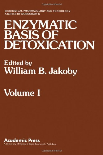 9780123800015: Enzymatic Basis of Detoxication, Vol. 1 (Biochemical Pharmacology and Toxicology)