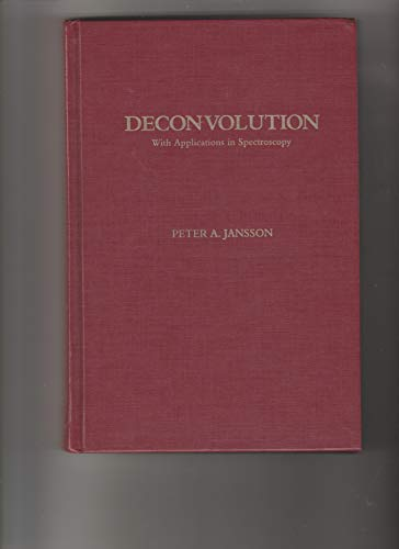 9780123802200: Deconvolution: With Applications in Spectroscopy