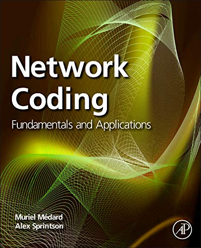 9780123809186: Network Coding: Fundamentals and Applications