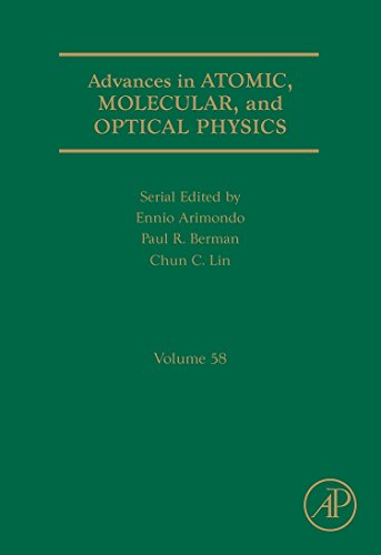 9780123810298: Advances in Atomic, Molecular, and Optical Physics, Volume 58 (Advances in Atomic, Molecular, & Optical Physics)